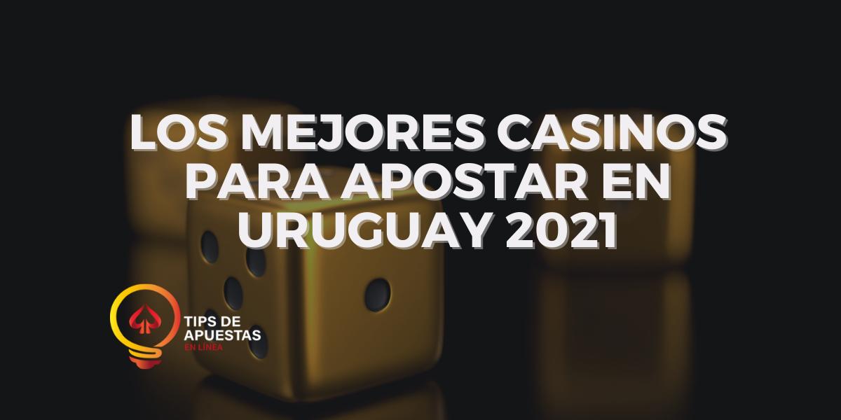 Los Mejores Casinos Online de Uruguay 2021