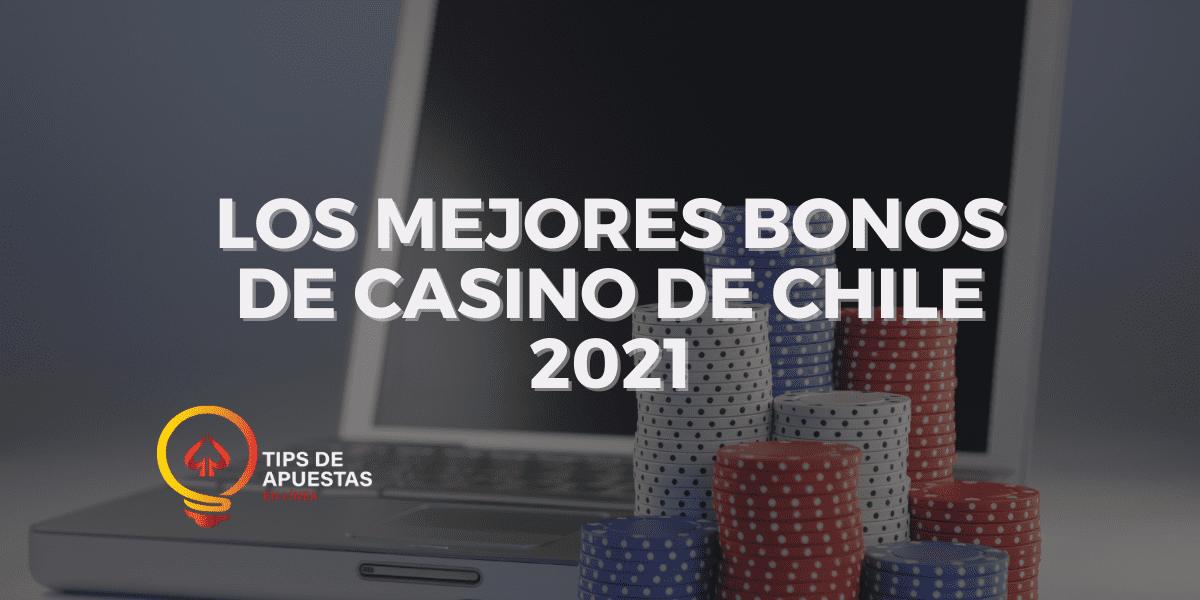 Los Mejores Bonos de Casinos de Chile 2021
