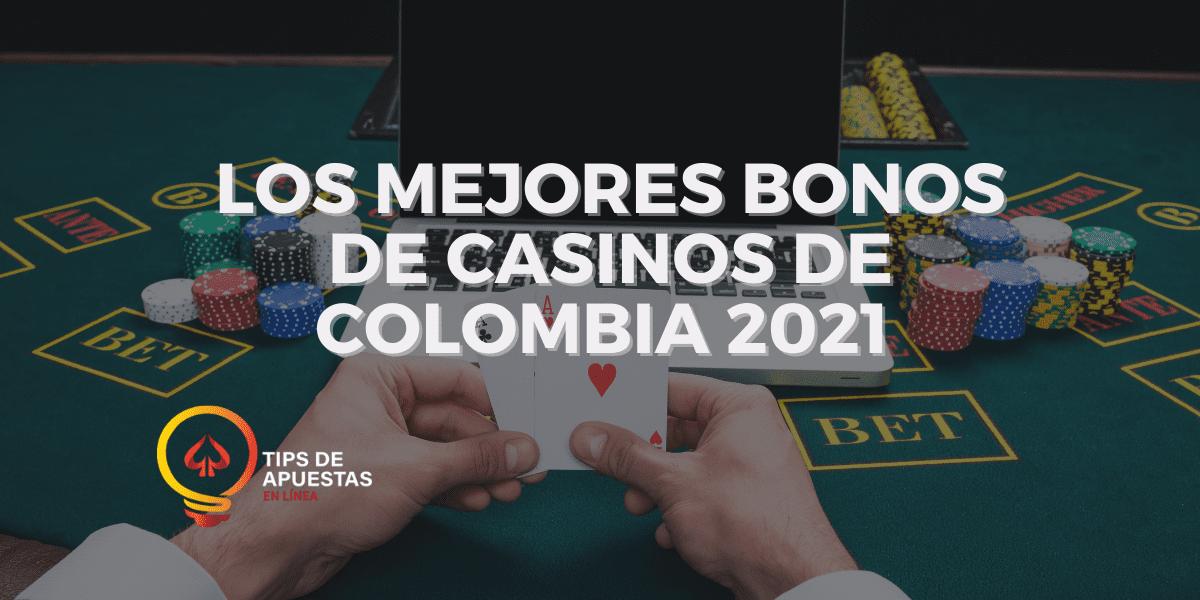 Los Mejores Bonos de Casinos de Colombia 2021