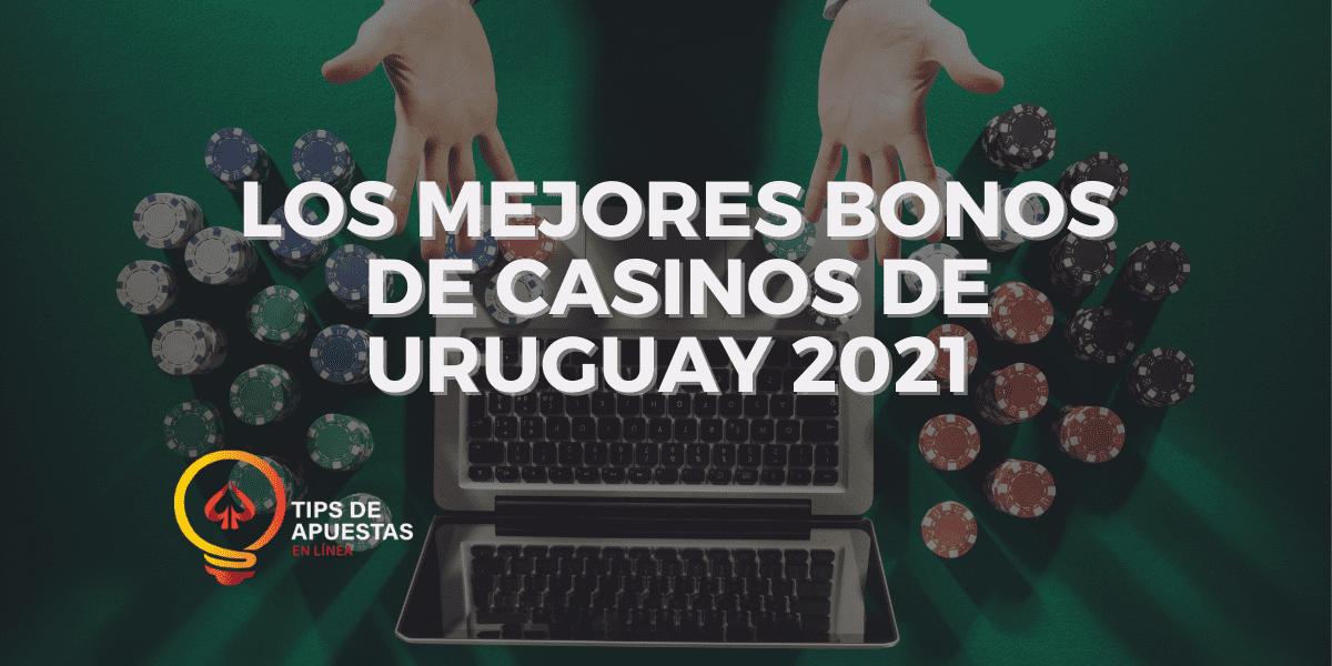 Los Mejores Bonos de Casinos de Uruguay 2021