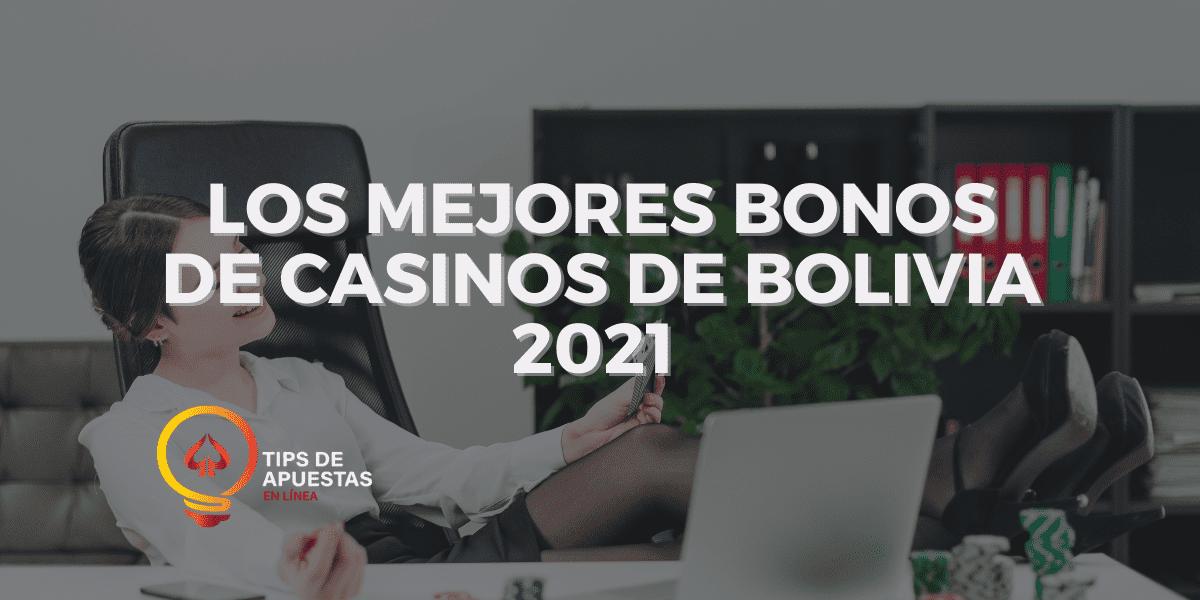 Los Mejores Bonos de Casinos de Bolivia 2021