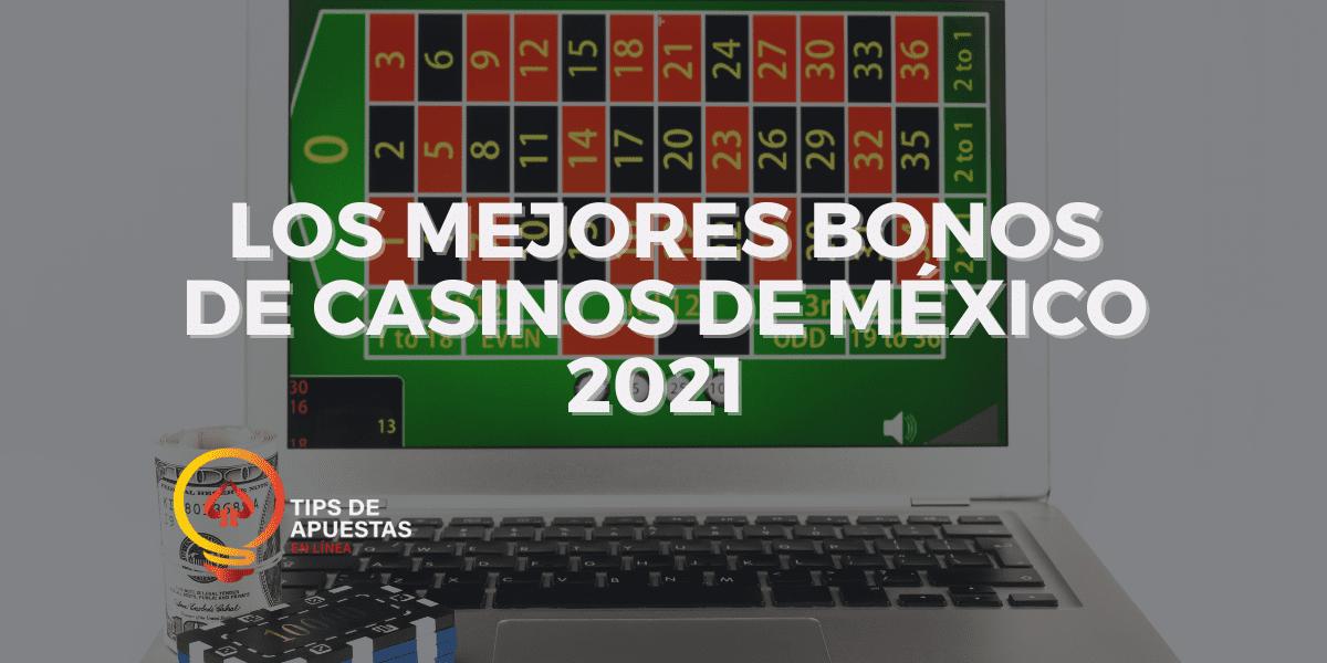 Los Mejores Bonos de Casinos de México 2021