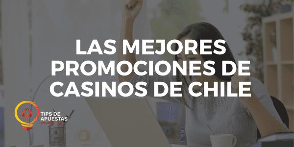 Las Mejores Promociones de Casinos de Chile