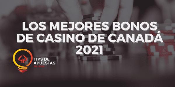 Los Mejores Bonos de Casino de Canadá 2021