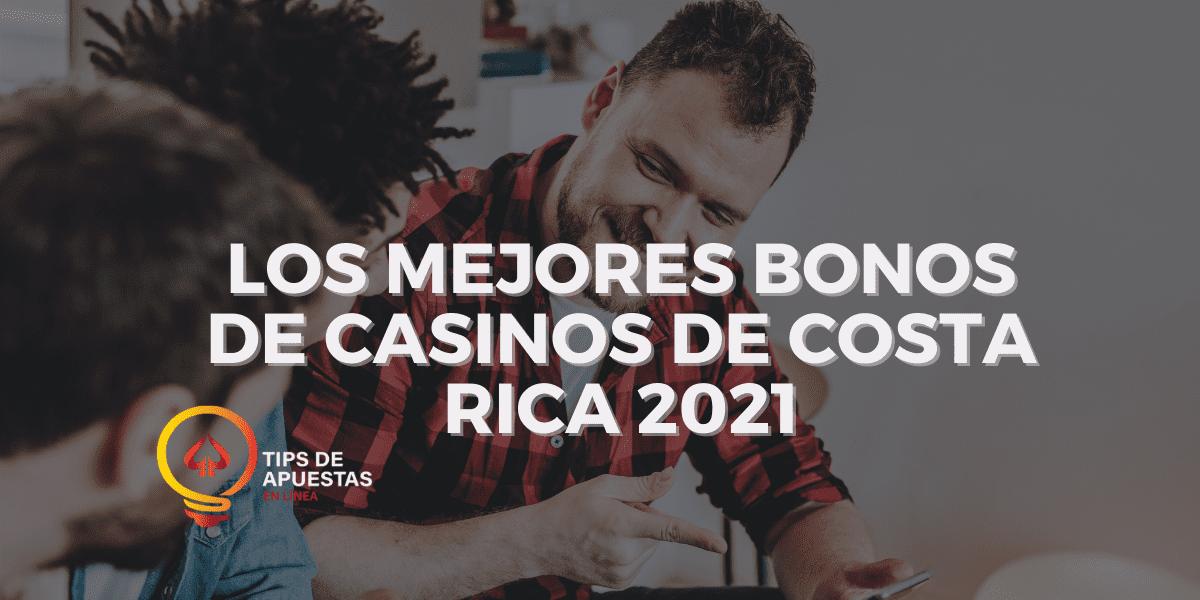 Los Mejores Bonos de Casino de Costa Rica 2021